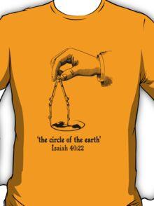 ISA 40:22 THE CIRCLE OF THE EARTH T-Shirt