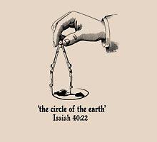 ISA 40:22 THE CIRCLE OF THE EARTH Unisex T-Shirt