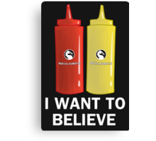 I WANT TO BELIEVE in Ketchup and Mustard Canvas Print