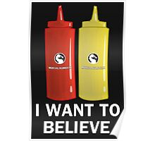 I WANT TO BELIEVE in Ketchup and Mustard Poster