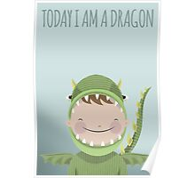 Today I Am A Dragon Poster