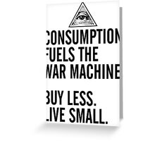 Consumption Fuels the War Machine Greeting Card