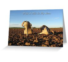 Walk A Mile In My Shoes Greeting Card