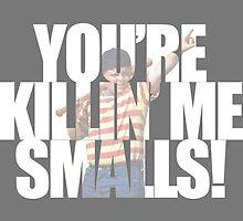 You're killin' me smalls! Sandlot Design by Justin Miller