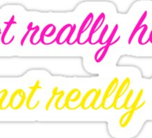 """I'm not really here!"" Sticker"