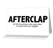 Afterclap Greeting Card
