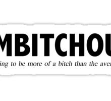 Ambitchous Sticker