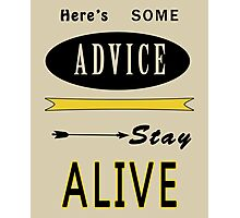 Hunger Games - ONe Last Advice? Stay Alive (Quote) Photographic Print