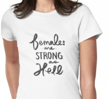 Females are Strong As Hell Womens Fitted T-Shirt
