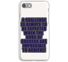 A challenge iPhone Case/Skin
