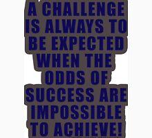 A challenge Unisex T-Shirt
