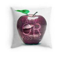 EAT ME OR KISS ME Throw Pillow