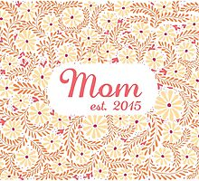 Mom est. 2015 by SMDS
