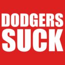 Los Angels Angels - DODGERS SUCK by MOHAWK99