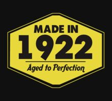 """Made in 1922 - Aged to Perfection"" Collection #51003 by mycraft"
