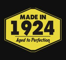 """Made in 1924 - Aged to Perfection"" Collection #51005 by mycraft"