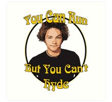 70s Show - You Can Run... Art Print