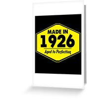 """Made in 1926 - Aged to Perfection"" Collection #51007 Greeting Card"