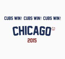 Cubs Win! Cubs Win! Cubs Win! Chicago Cubs 2015 by Go-Cubs