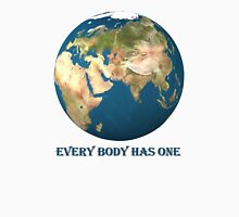 Every Body Has One Unisex T-Shirt