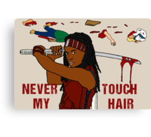 NEVER TOUCH MY HAIR  Canvas Print