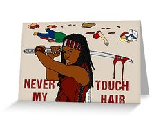 NEVER TOUCH MY HAIR  Greeting Card