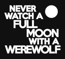 Never watch a full moon with a werewolf Kids Clothes