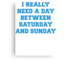 Longer Weekends Canvas Print