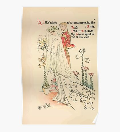 A flower wedding - Described by Two Wallflowers by Walter Crane 1905 14 - A Lilly White Robe the Bride - Sweet William the Groom Poster