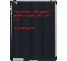 Malcolm Reynolds Quote iPad Case/Skin