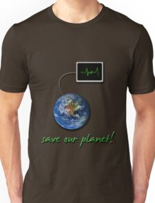 save our planet! Unisex T-Shirt