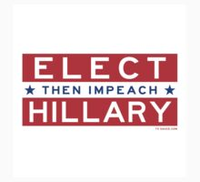 ELECT (then impeach) HILLARY Kids Clothes
