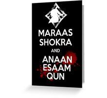 Keep Calm - Maraas Shokra and Anaan Esaam Qun Greeting Card