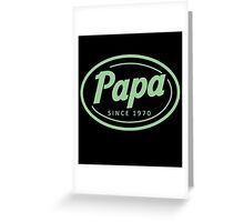 """""""Papa since 1970"""" Collection #41051 Greeting Card"""