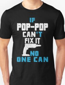 If Pop - Pop Can't Fix It No One Can - Funny Tshirt T-Shirt