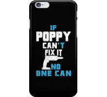 If Poppy Can't Fix It No One Can - Funny Tshirt iPhone Case/Skin