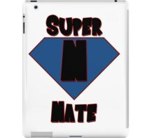 Super Nate! iPad Case/Skin