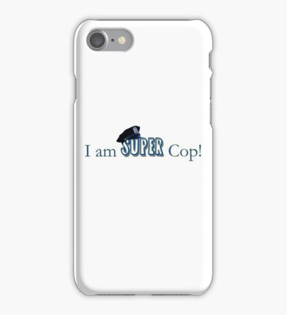 I am Super Cop! iPhone Case/Skin