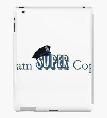 I am Super Cop! iPad Case/Skin