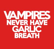 Vampires never have garlic breath Kids Clothes