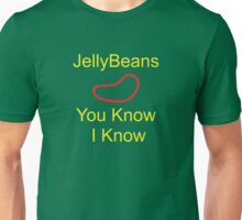 Jellybeans - You Know I Know Unisex T-Shirt