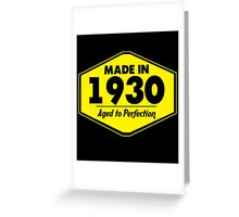 """Made in 1930 - Aged to Perfection"" Collection #51011 Greeting Card"