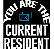 You Are The Current Resident - Tshirts & Hoodies Photographic Print