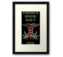 Cannabis Is Medicine Make It Legal - Tshirts & Hoodies Framed Print