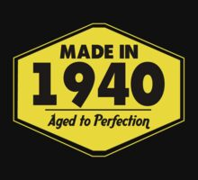 """Made in 1940 - Aged to Perfection"" Collection #51021 by mycraft"