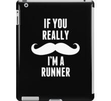If You Really Mustache I'm A Runner - TShirts & Hoodies iPad Case/Skin