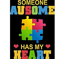 Someone Ausome Has My Heart - Funny tshirt Photographic Print