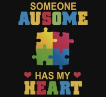 Someone Ausome Has My Heart - Funny tshirt by custom111
