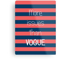 More Issues Than Vogue - Girly Phone Case Metal Print