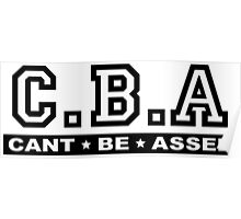 CBA, Can't Be Assed Poster
